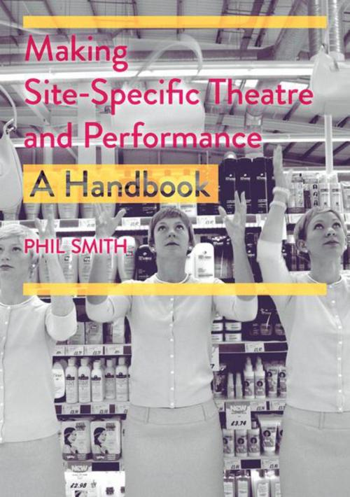 smith making site-specific theatre and performance